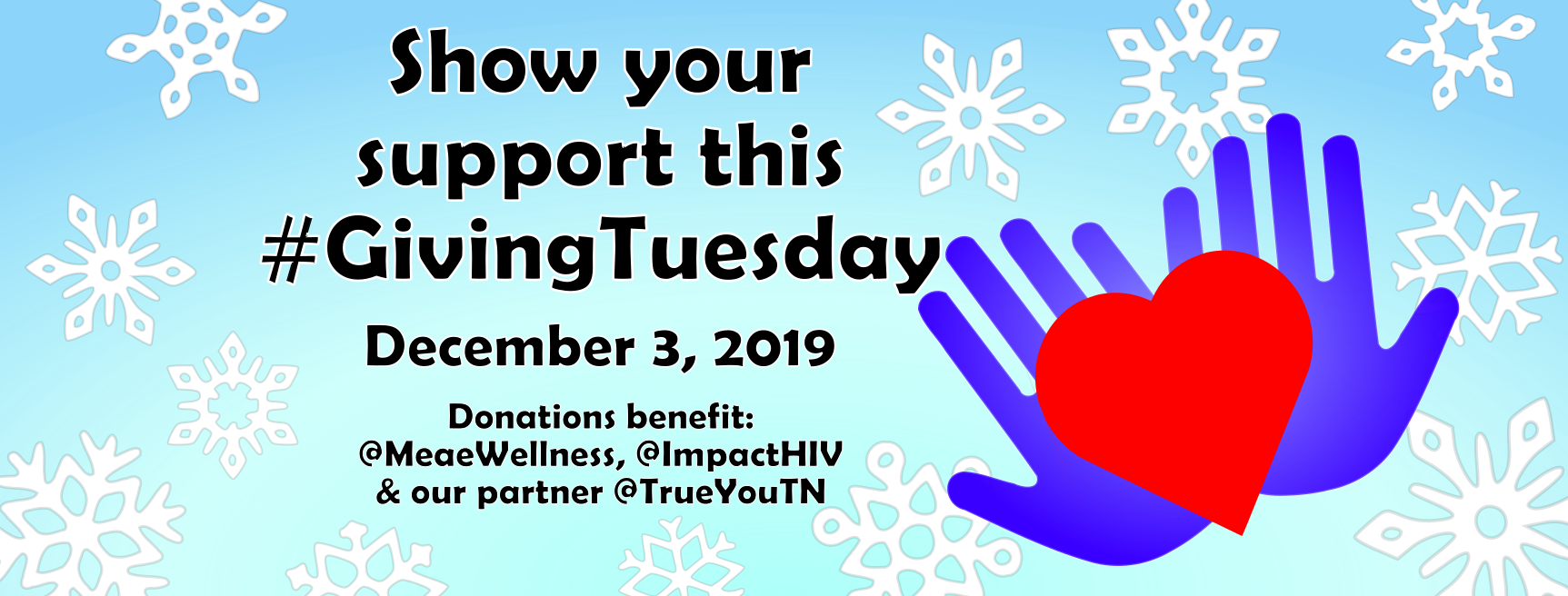Show your support this #GivingTuesday. Donations support @MeaeWellness, @ImpactHIV, and our partner @TrueYouTN.