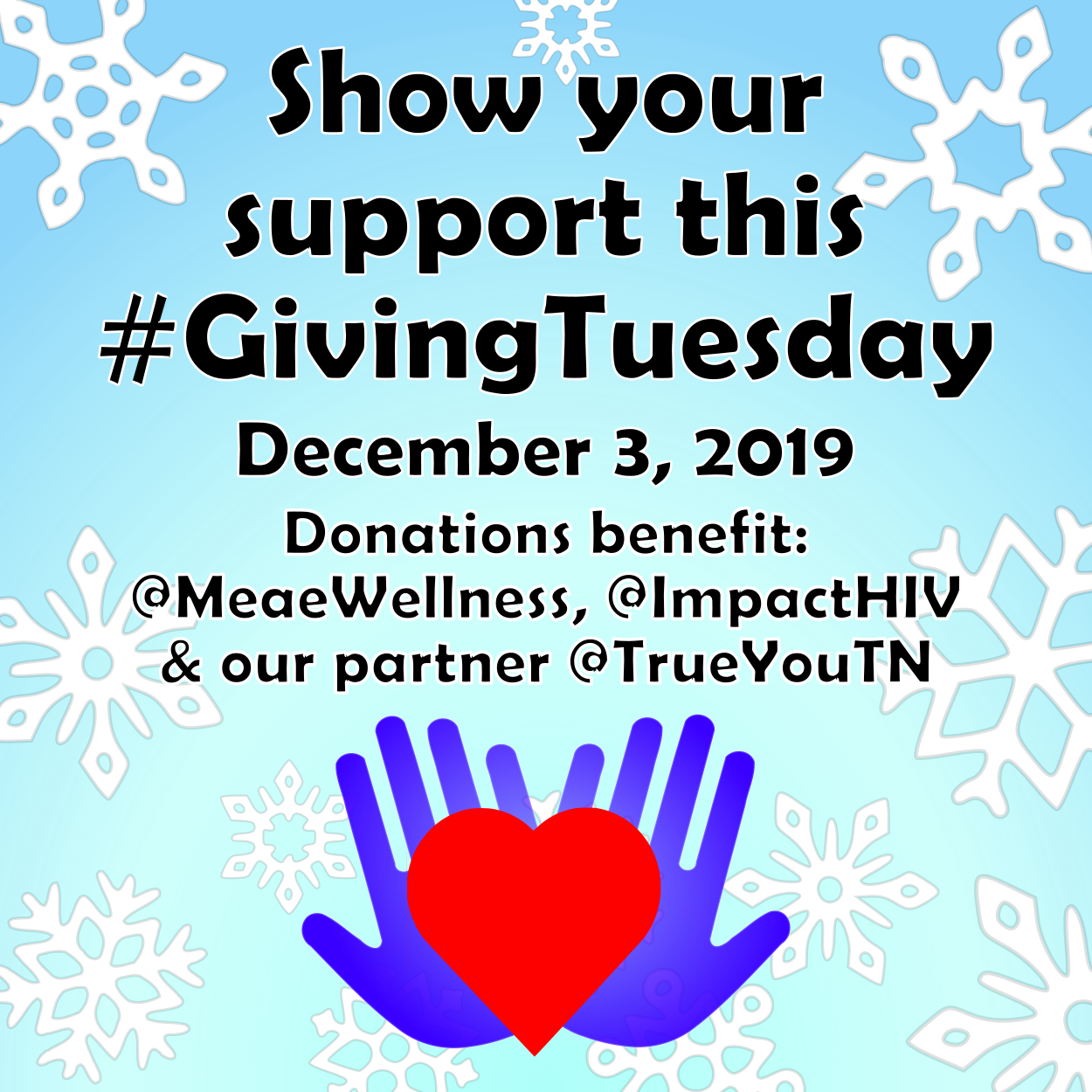 Show your support this #GivingTuesday. Donations support @MeaeWellness, @ImpactHIV, and our partner @TrueYouTN